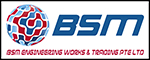 B S M ENGINEERING WORKS & TRADING PTE LTD